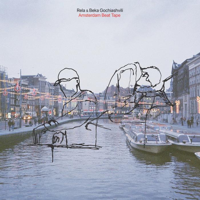 RELA/BEKA GOCHIASHVILI - Amsterdam Beat Tape
