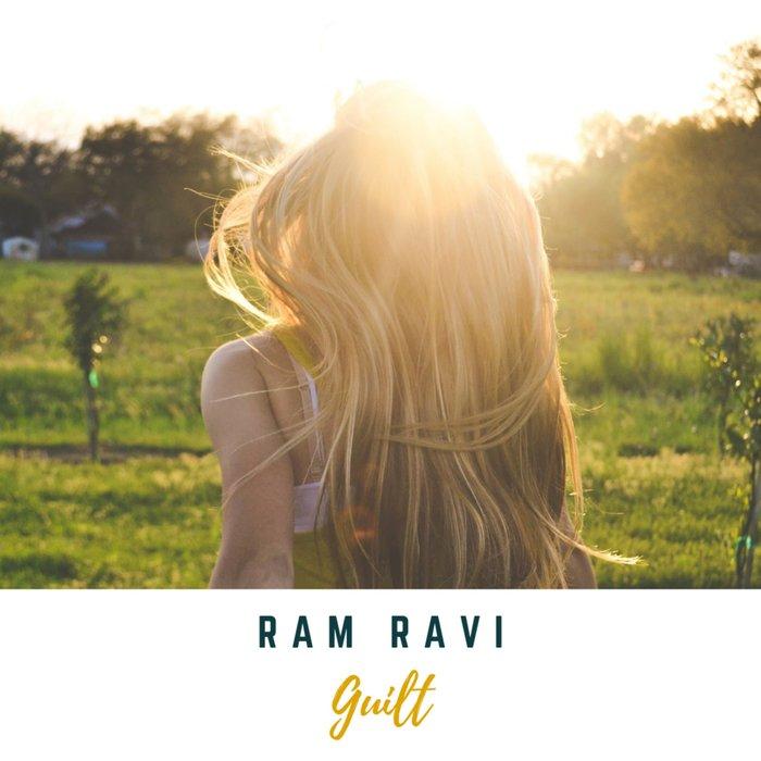 RAM RAVI - Guilt