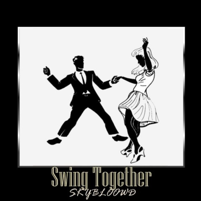 SKYBLOOWD - Swing Together