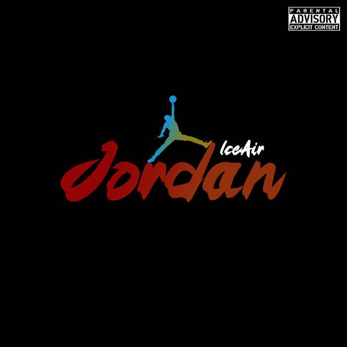 ICE AIR - Jordan (Mixtape - Explicit)