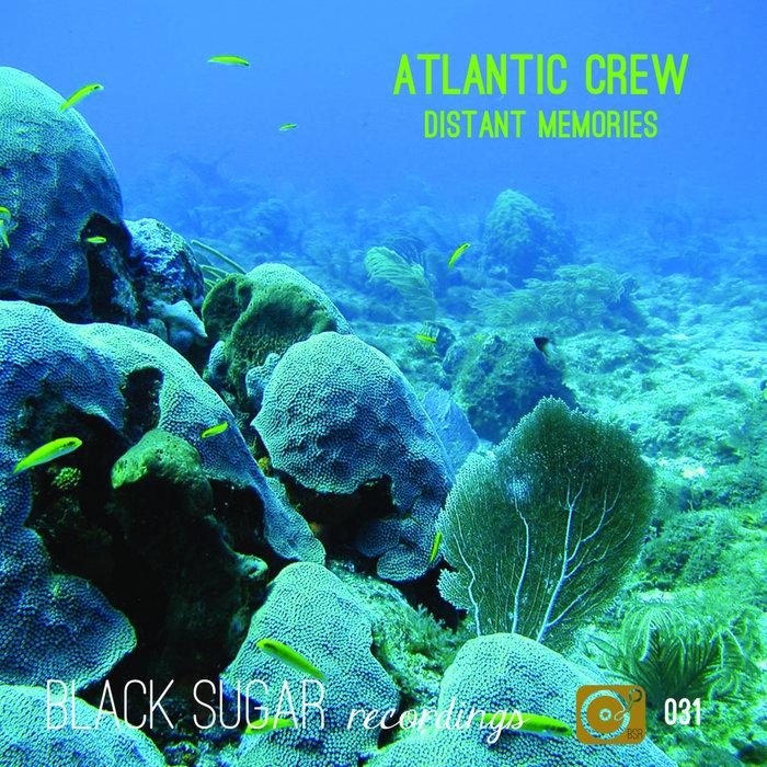 ATLANTIC CREW - Distant Memories