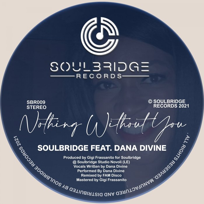 Soulbridge Feat. Dana Divine – Nothing Without You [Soulbridge Records]