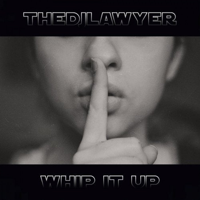 THEDJLAWYER - Whip It Up