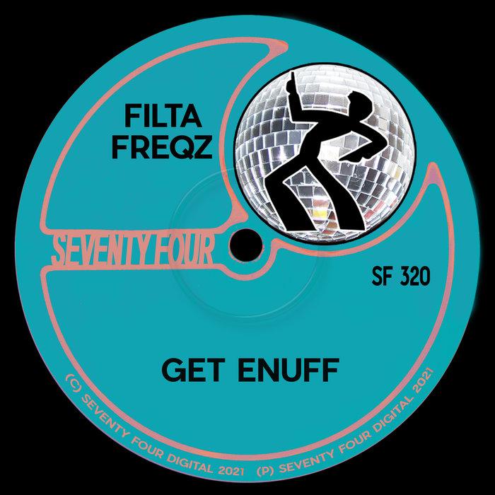 FILTA FREQZ - Get Enuff