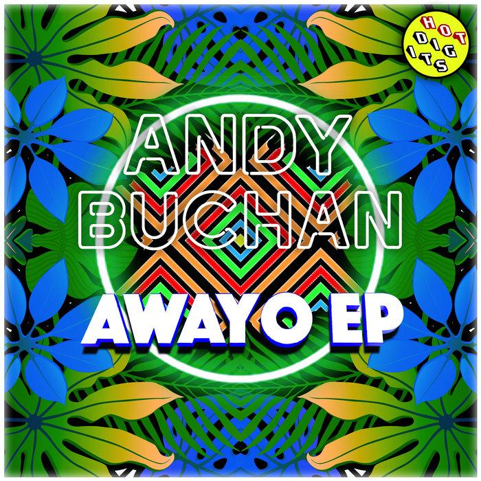 ANDY BUCHAN - Awayo EP