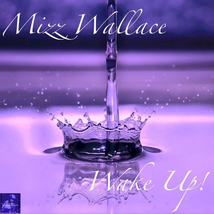 MIZZ WALLACE - Wake Up!