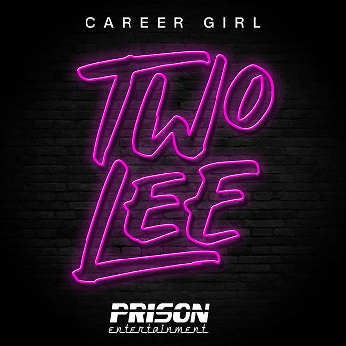 TWO LEE - Career Girl