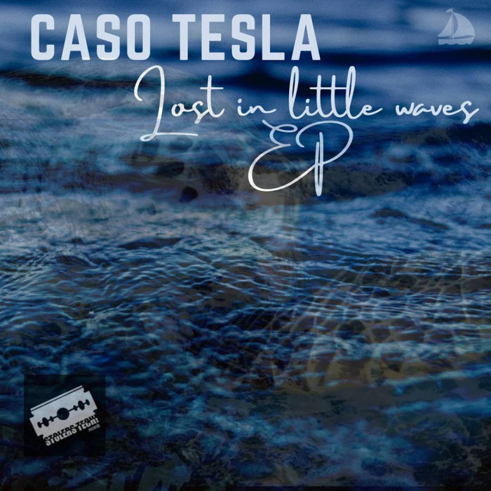 CASO TESLA - Lost In Little Waves