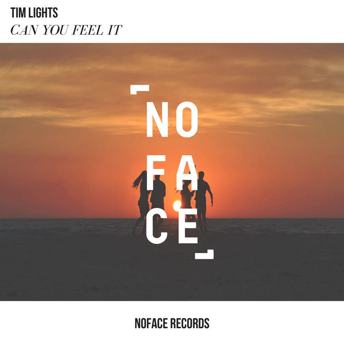 TIM LIGHTS/NOFACE RECORDS - Can You Feel It