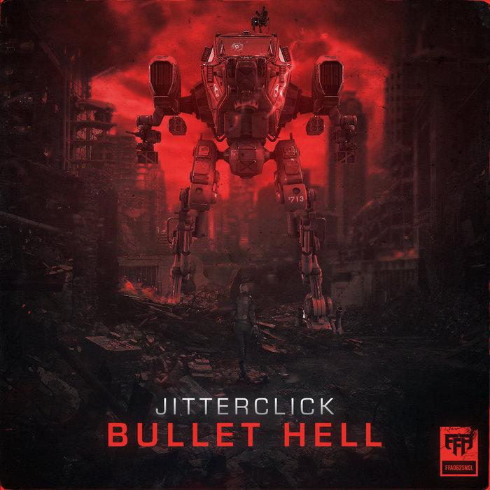 JITTERCLICK - Bullet Hell (Original Mix)