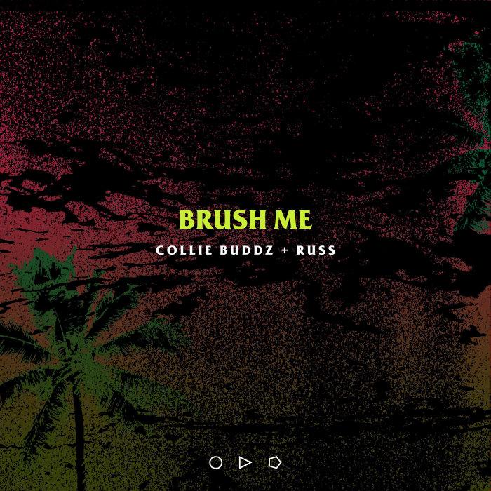 COLLIE BUDDZ/RUSS - Brush Me