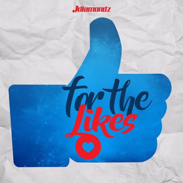 JDIAMONDZ - For The Likes (Explicit)