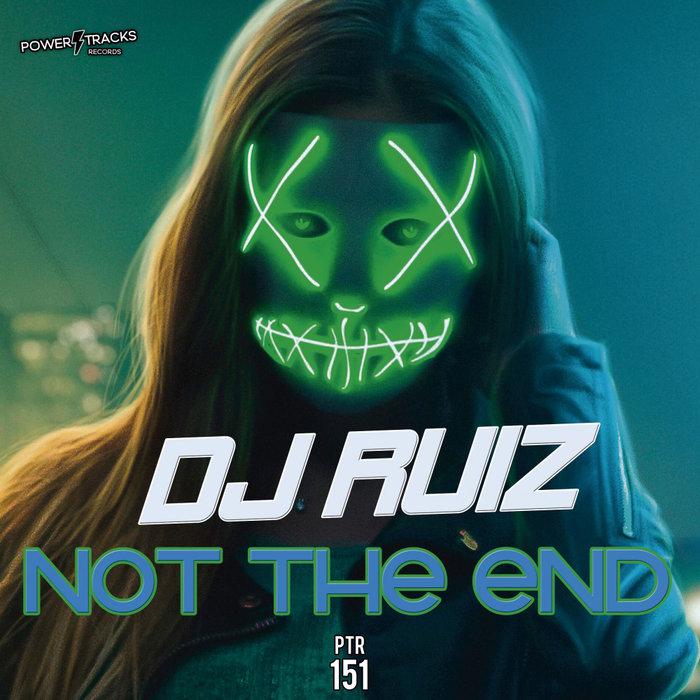 DJ RUIZ - Not The End