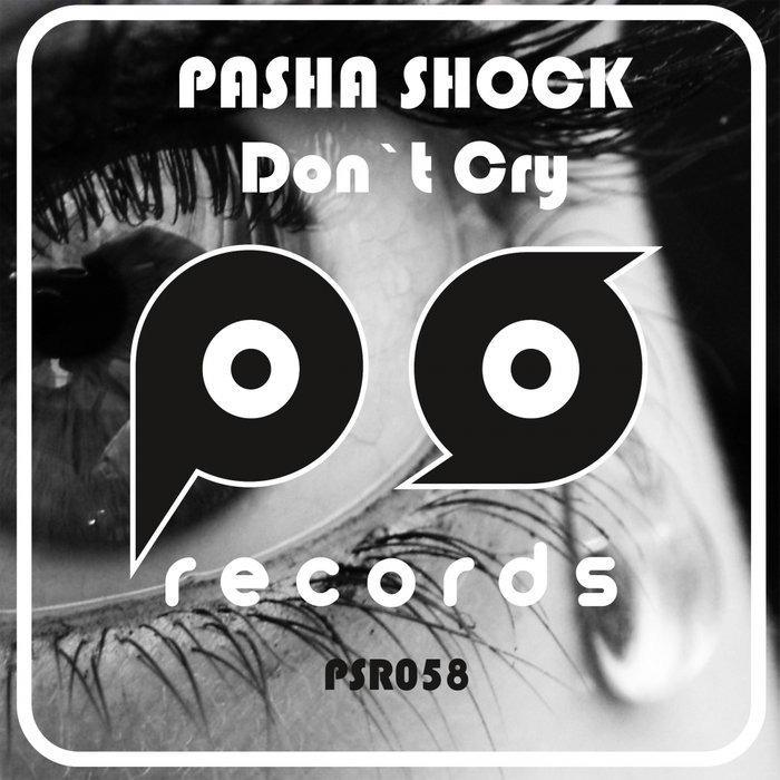 PASHA SHOCK - Don't Cry