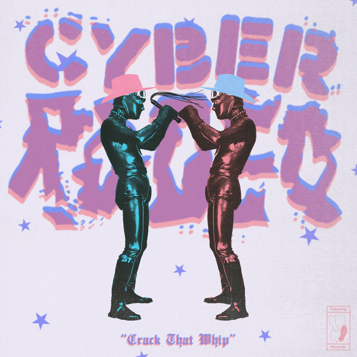 CYBER RODEO - Crack That Whip
