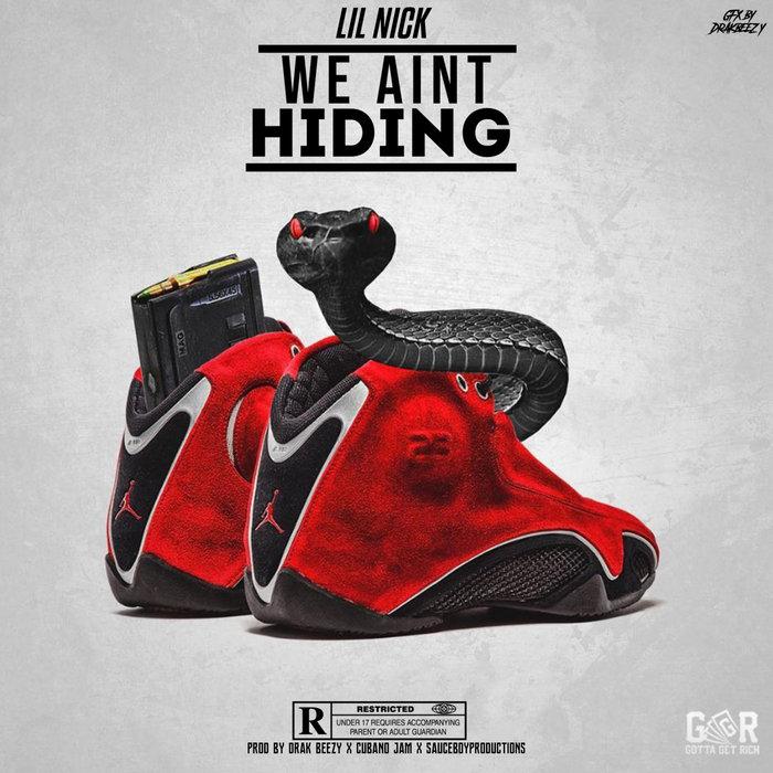 LIL NICK - We Ain't Hidin (Explicit)