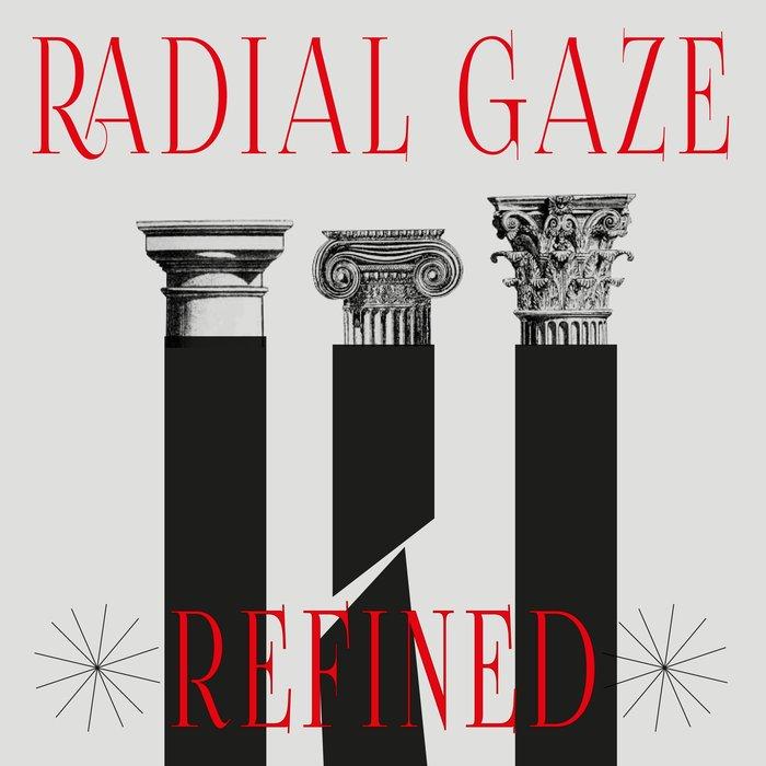RADIAL GAZE - Refined