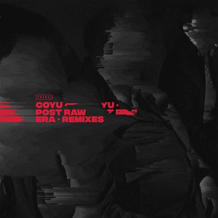 COYU - Post Raw Era (Remixes Pt 1)