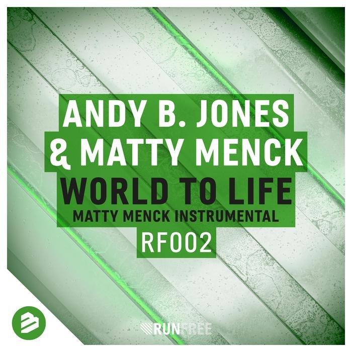 ANDY B. JONES/MATTY MENCK - World To Life (Matty Menck Instrumental Mix)