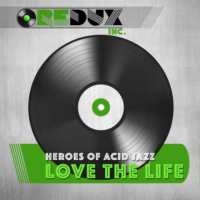 HEROES OF ACID JAZZ - Love The Life: Casa Blanco 92 Homage