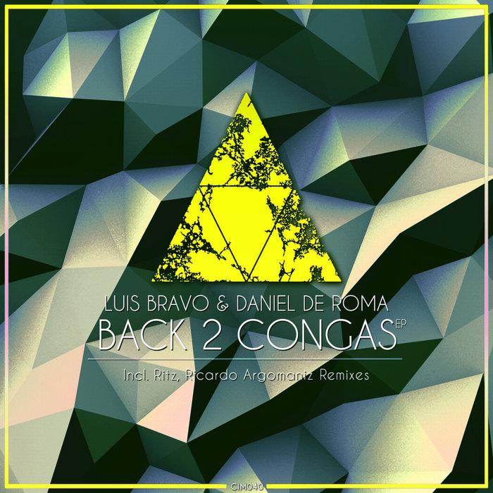LUIS BRAVO/DANIEL de ROMA - Back 2 Congas EP