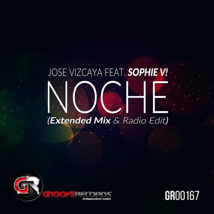 JOSE VIZCAYA/SOPHIE V! - Noche