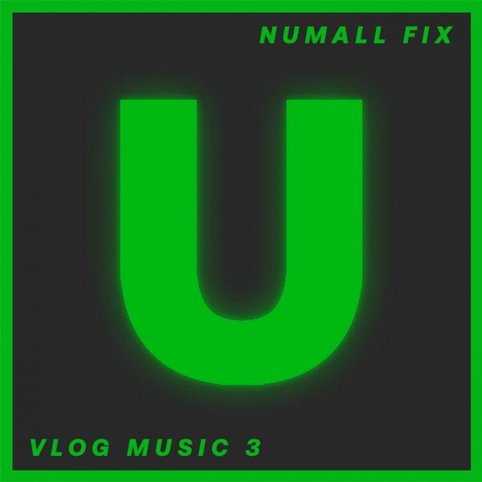 NUMALL FIX - Vlog Music 3