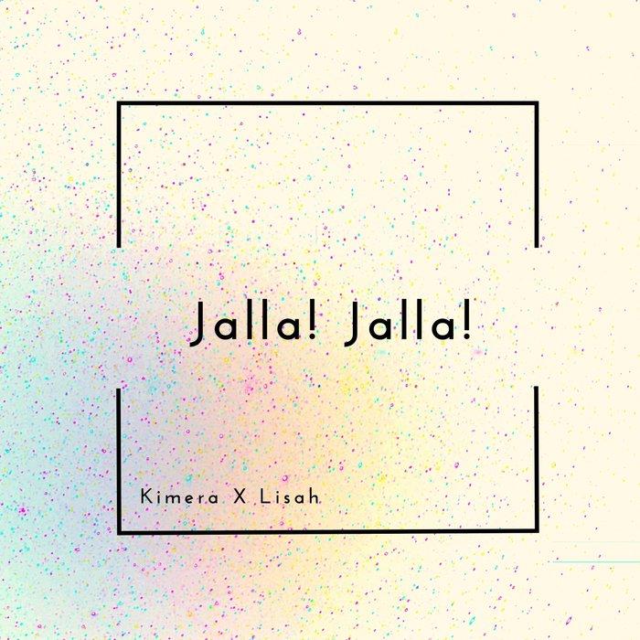 KIMERA/LISAH - Jalla! Jalla!