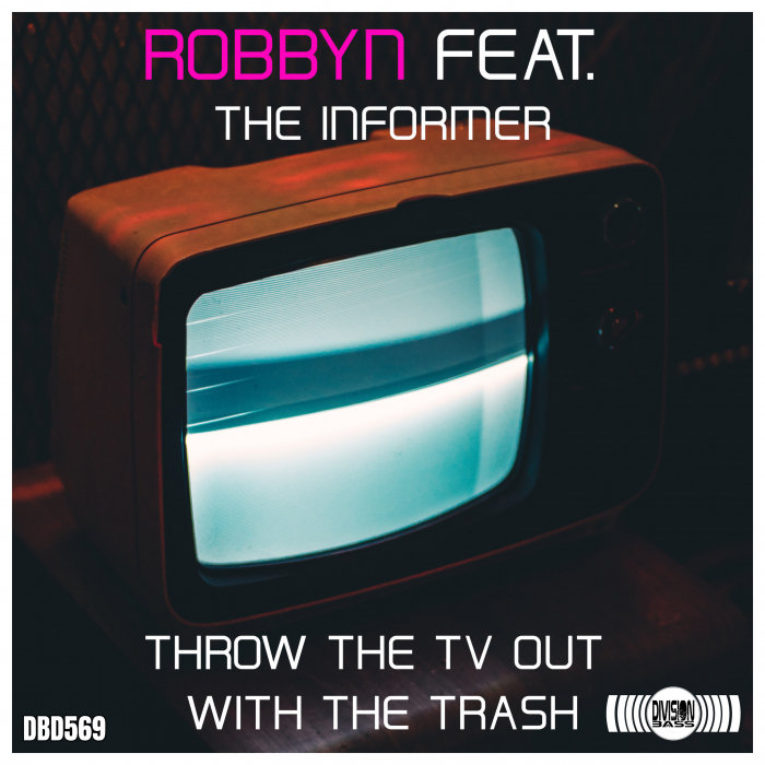 ROBBYN FEAT THE INFORMER - Throw The TV Out With The Trash
