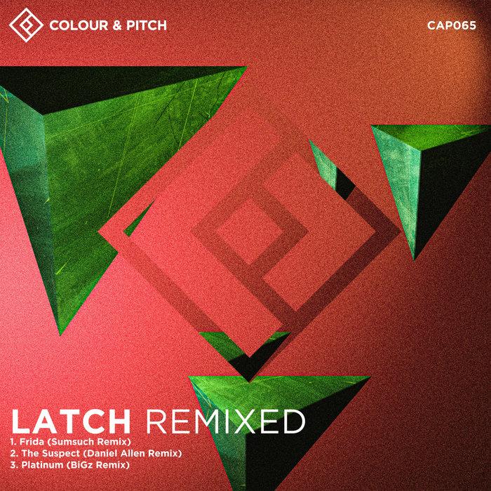 LATCH - Latch Remixed