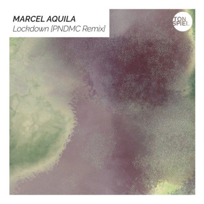 MARCEL AQUILA - Lockdown (PNDMC Remix)
