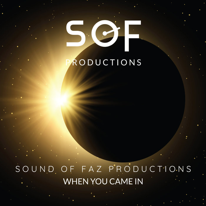 SOUND OF FAZ PRODUCTIONS - When You Came In