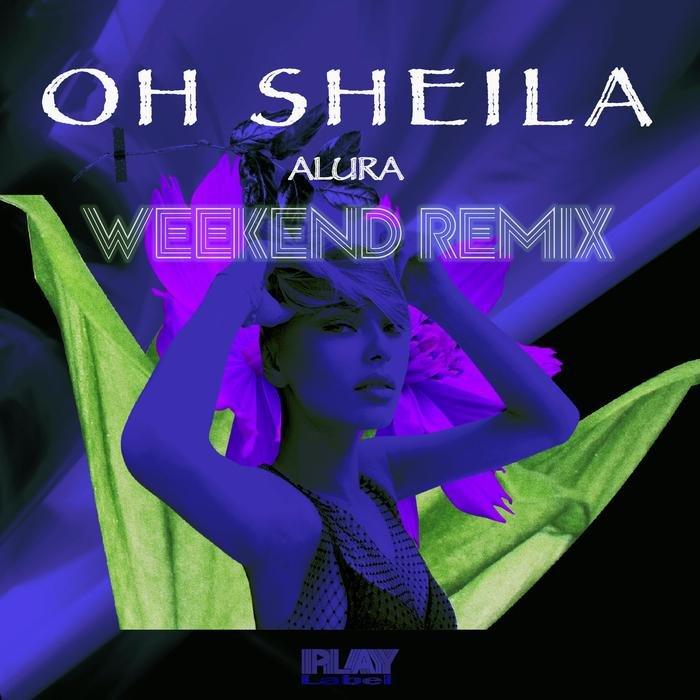 ALURA - Oh Sheila Weekend Remix