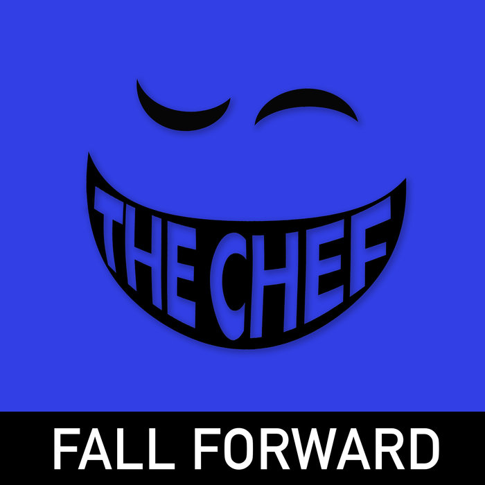 THE CHEF - Fall Forward