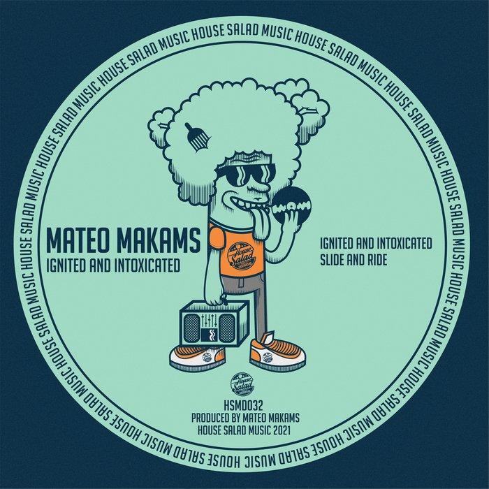 MATEO MAKAMS - Ignited & Intoxicated