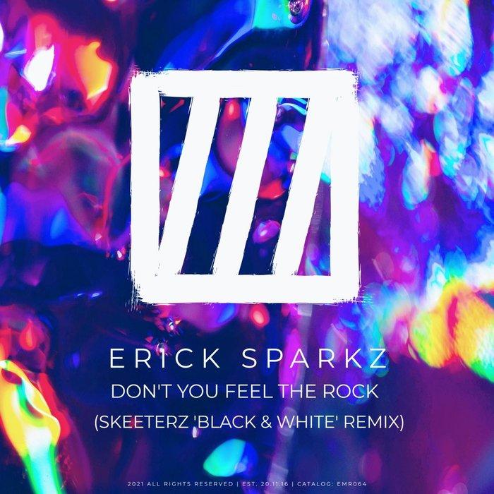ERICK SPARKZ - Don't You Feel The Rock (Skeeterz 'Black & White' Remix)