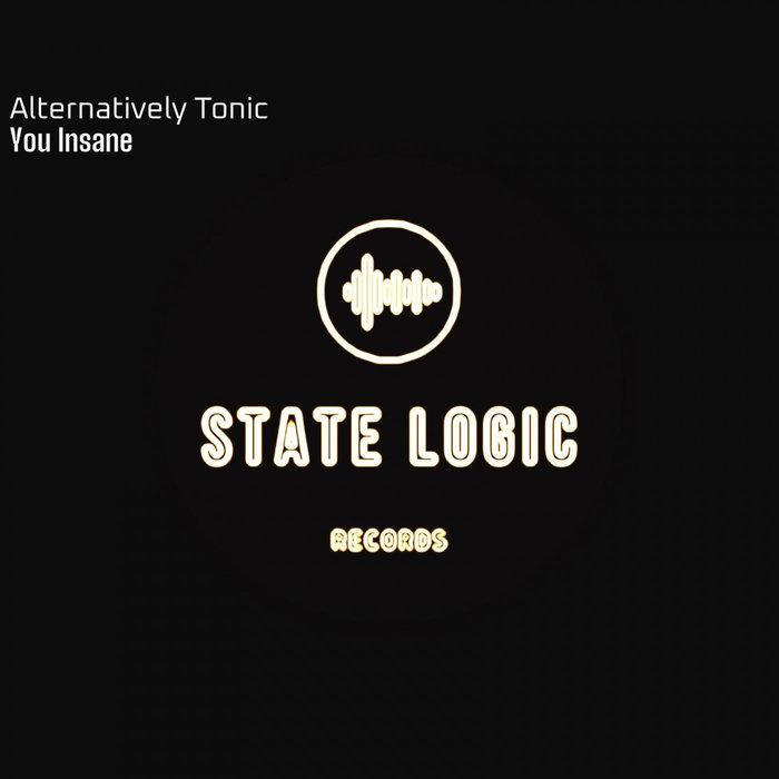 ALTERNATIVELY TONIC - You Insane