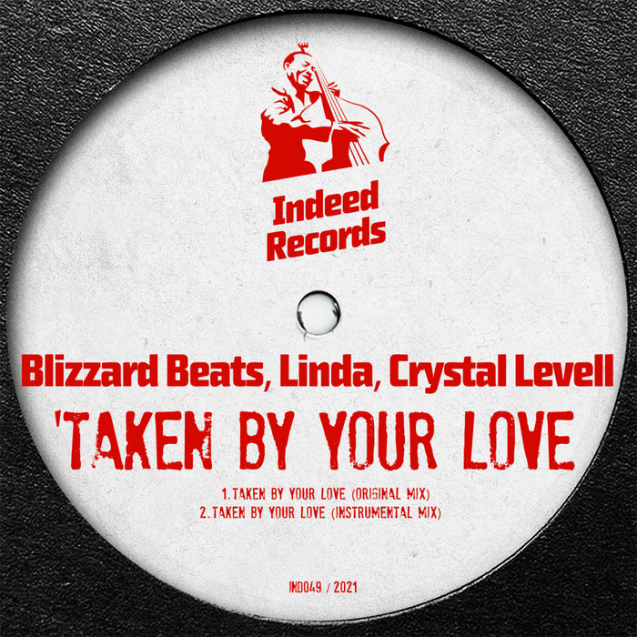 BLIZZARD BEATS/LINDA/CRYSTAL LEVELL - Taken By Your Love