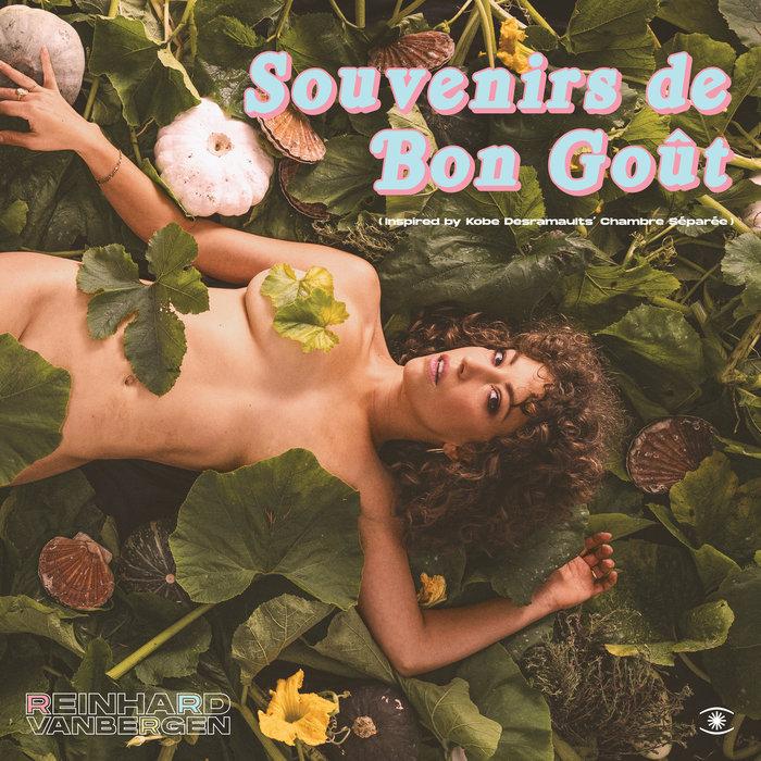 REINHARD VANBERGEN - Souvenir Des Bon Gout (Inspired By Kobe Desramaults Chambre Separee)