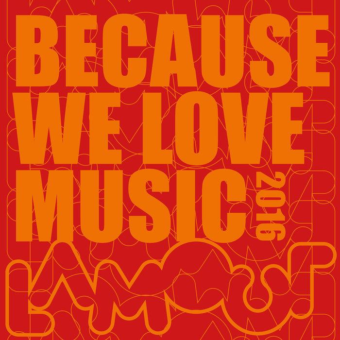 VARIOUS - Because We Love Music 2016