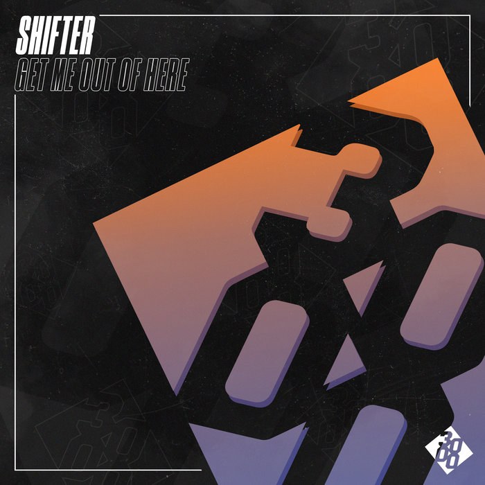 SHIFTER - Get Me Out Of Here