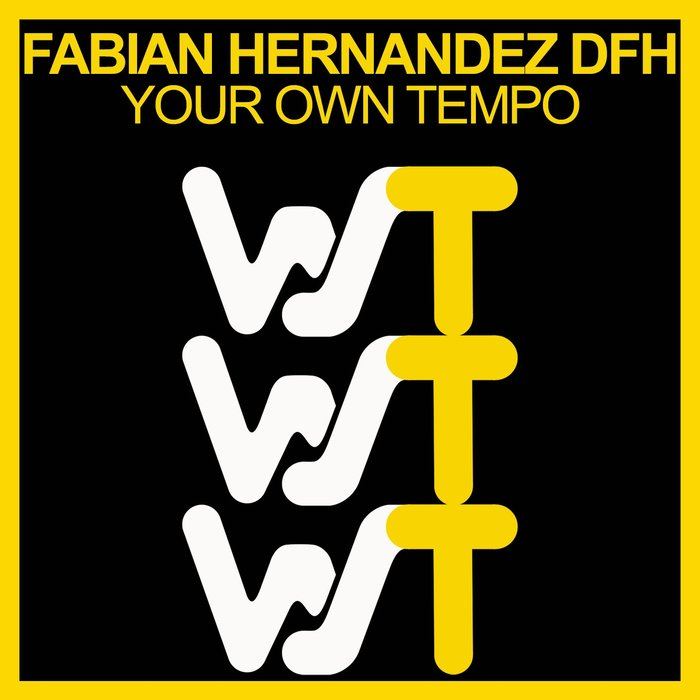 FABIAN HERNANDEZ DFH - Your Own Tempo
