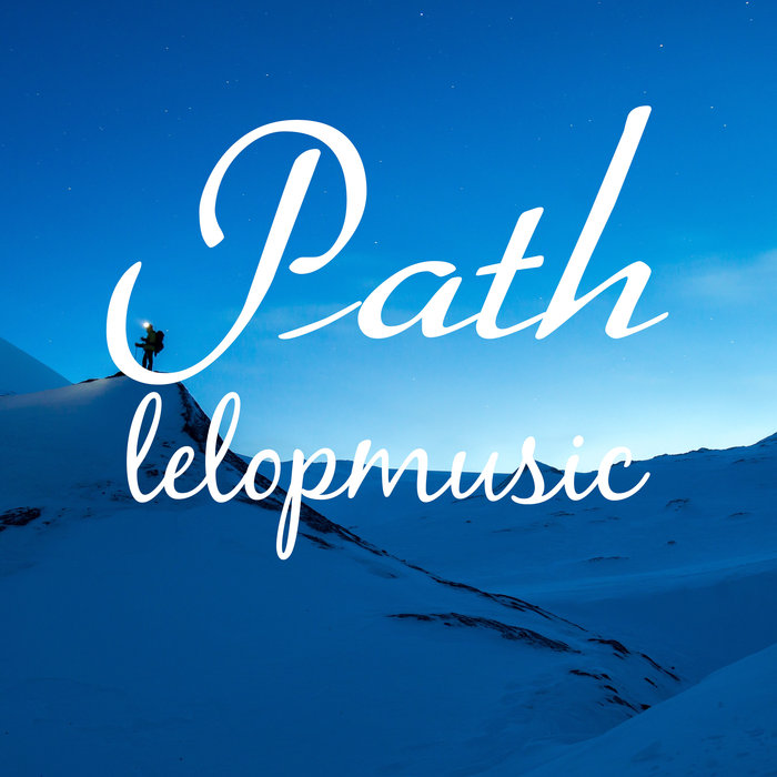 LELOPMUSIC - Path