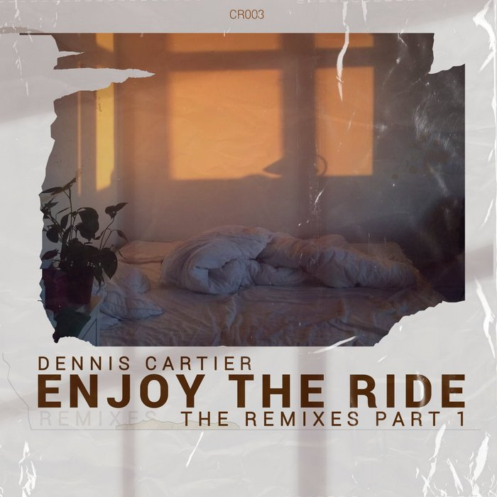 DENNIS CARTIER - Enjoy The Ride (The Remixes Pt 1)