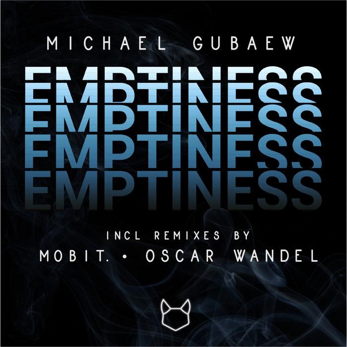 MICHAEL GUBAEW - Emptiness