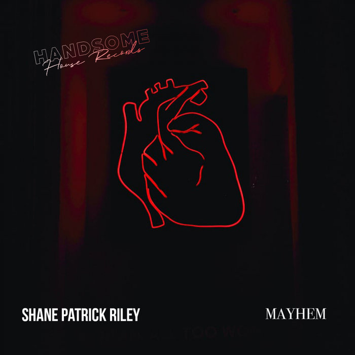 SHANE PATRICK RILEY - Mayhem