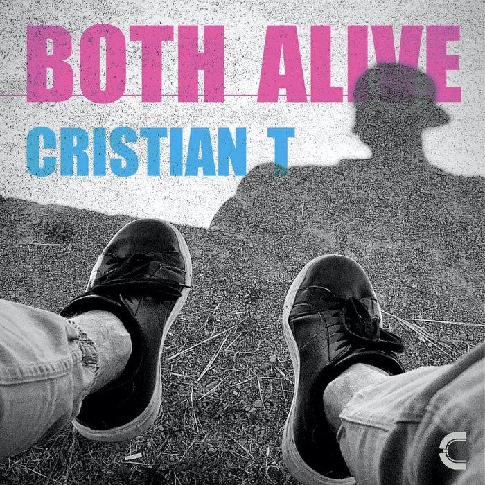 CRISTIAN T - Both Alive
