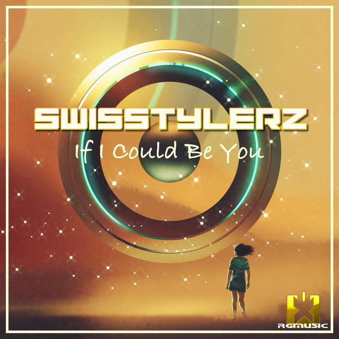 Swisstylerz - If I Could Be You