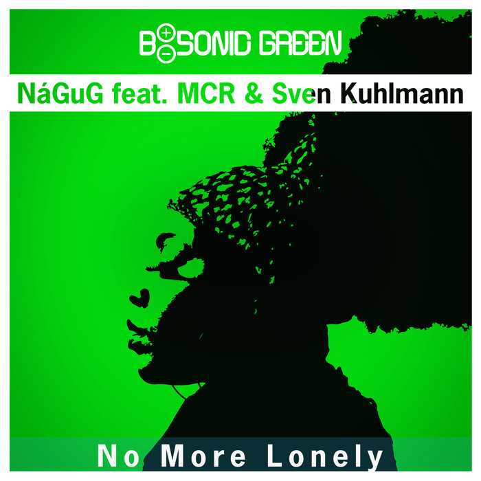 NAGUG FEAT MCR/SVEN KUHLMANN - No More Lonely (A Journey Into Soulful House)