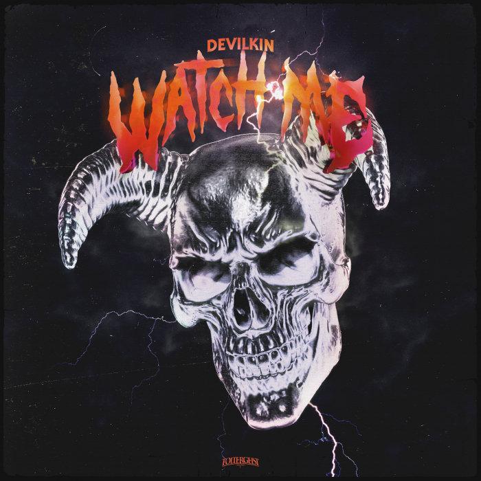 DEVILKIN - Watch Me
